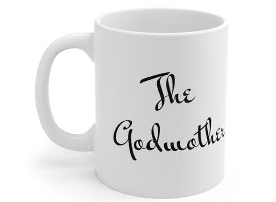 The Godmother – White 11oz Ceramic Coffee Mug (3)