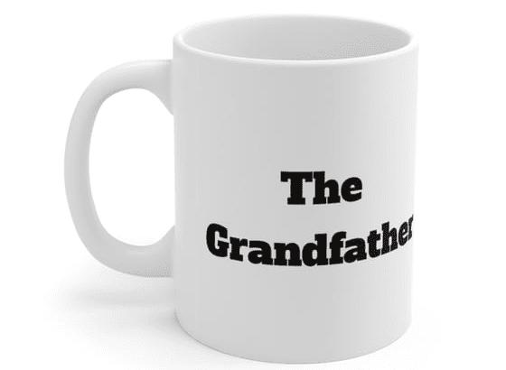 The Grandfather – White 11oz Ceramic Coffee Mug (3)