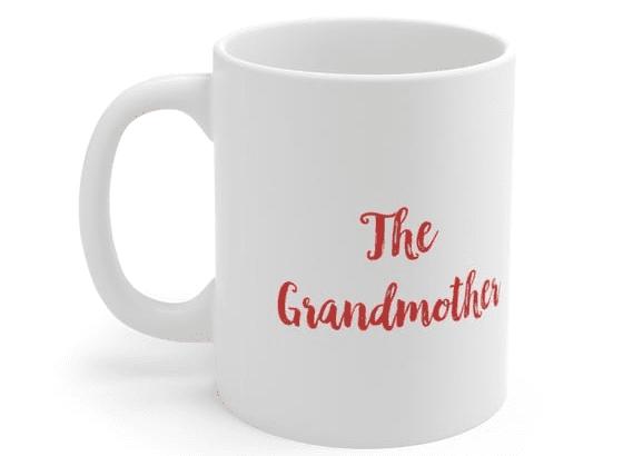 The Grandmother – White 11oz Ceramic Coffee Mug (2)