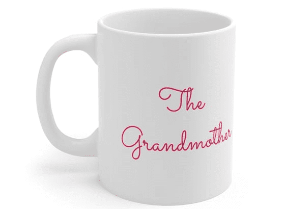 The Grandmother – White 11oz Ceramic Coffee Mug (3)