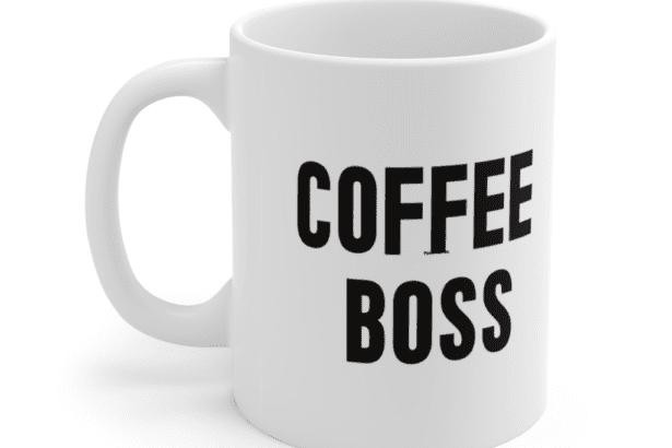 Coffee Boss – White 11oz Ceramic Coffee Mug (3)