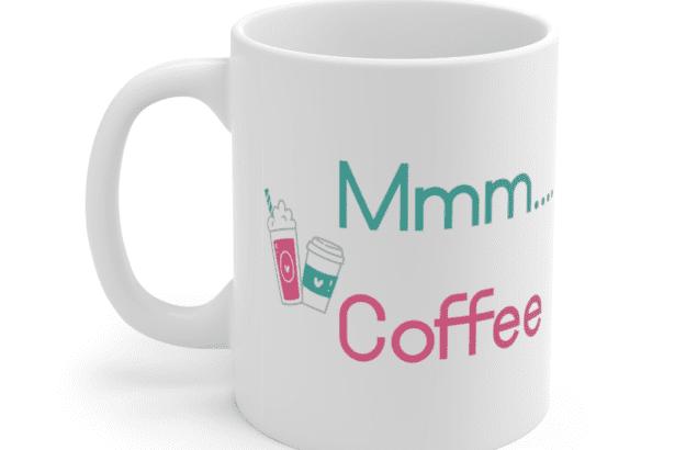 Mmm…. Coffee – White 11oz Ceramic Coffee Mug (4)