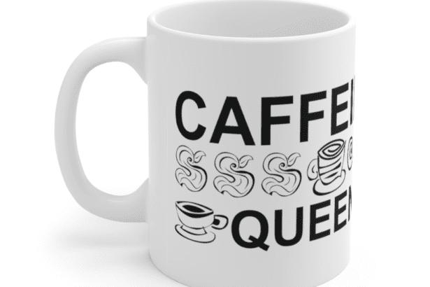 Caffeine Queen – White 11oz Ceramic Coffee Mug (3)