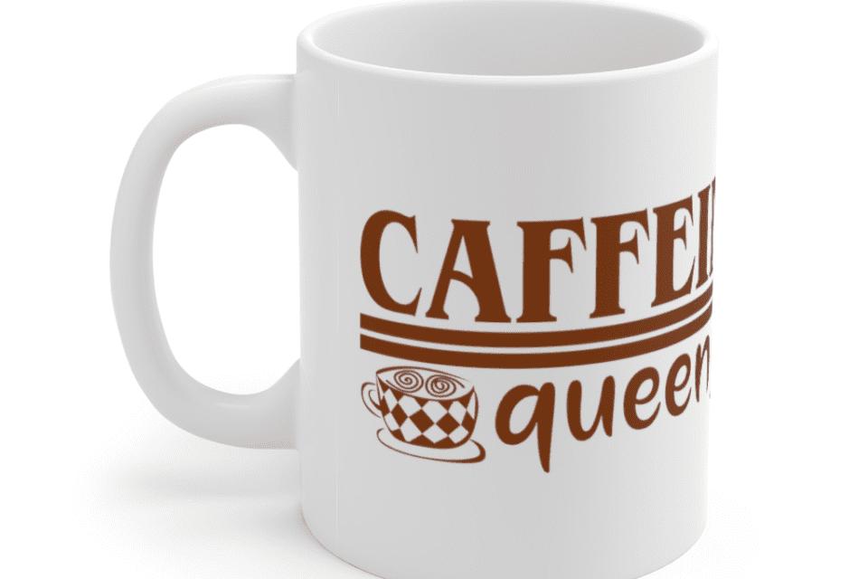 Caffeine Queen – White 11oz Ceramic Coffee Mug (5)