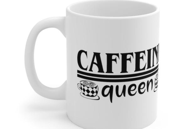 Caffeine Queen – White 11oz Ceramic Coffee Mug (7)