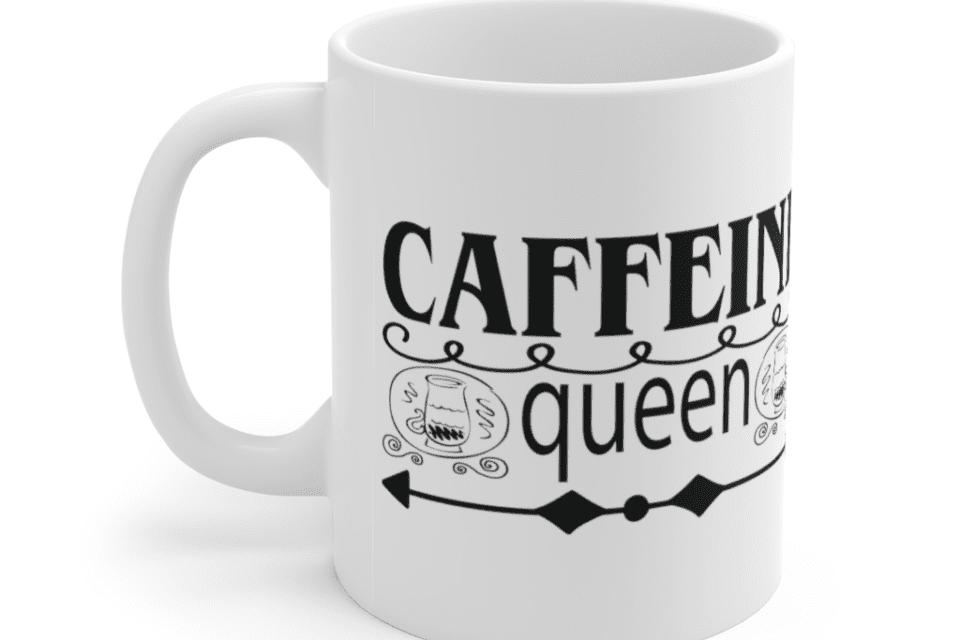 Caffeine Queen – White 11oz Ceramic Coffee Mug (9)