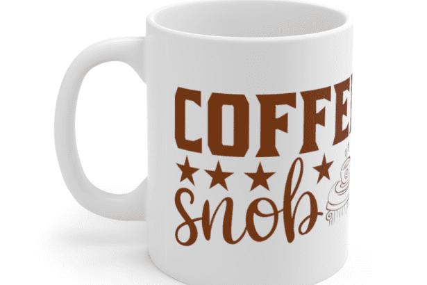 Coffee Snob – White 11oz Ceramic Coffee Mug (5)