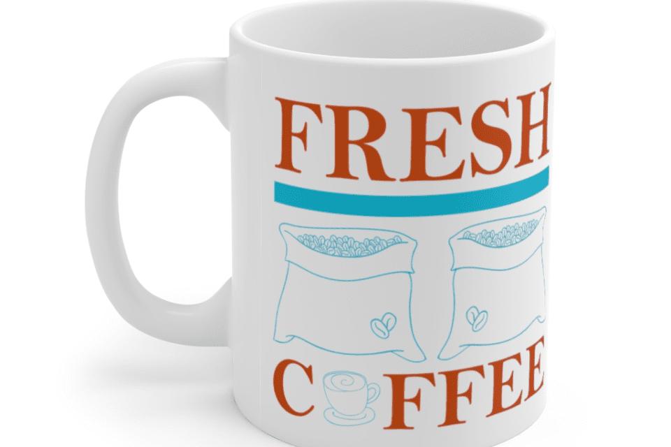 Fresh Coffee – White 11oz Ceramic Coffee Mug (3)