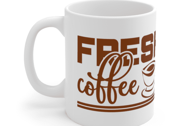 Fresh Coffee – White 11oz Ceramic Coffee Mug (4)