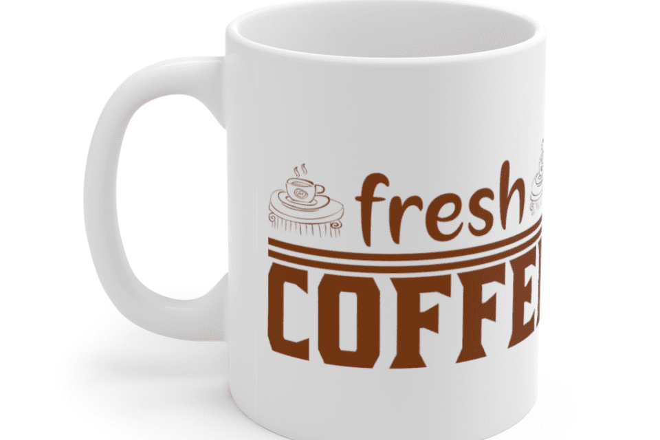 Fresh Coffee – White 11oz Ceramic Coffee Mug (5)