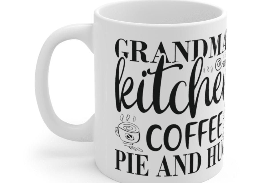 Grandma's Kitchen Coffee Pie And Hugs – White 11oz Ceramic Coffee Mug (3)