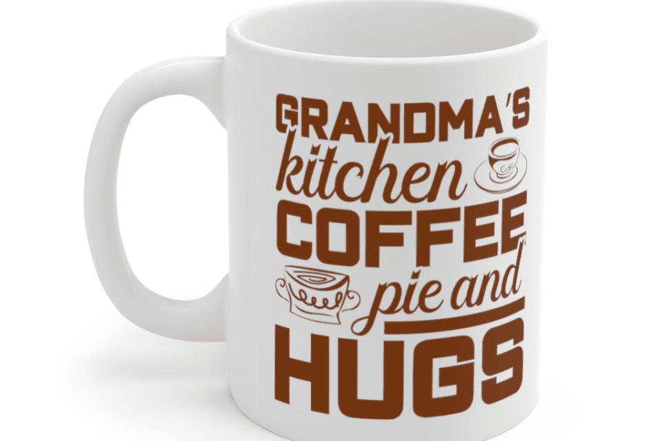 Grandma's Kitchen Coffee Pie And Hugs – White 11oz Ceramic Coffee Mug (4)