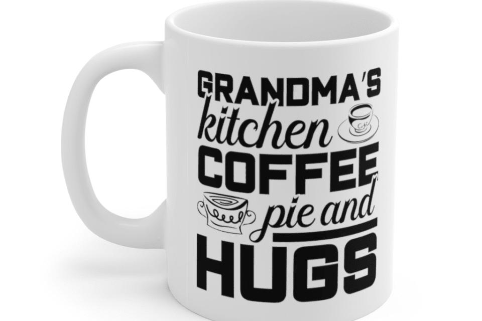 Grandma's Kitchen Coffee Pie And Hugs – White 11oz Ceramic Coffee Mug (5)