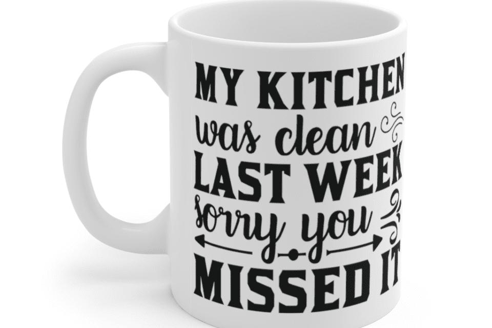My kitchen was clean last week sorry you missed it – White 11oz Ceramic Coffee Mug (2)