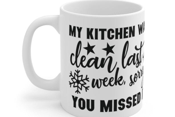My kitchen was clean last week sorry you missed it – White 11oz Ceramic Coffee Mug (3)