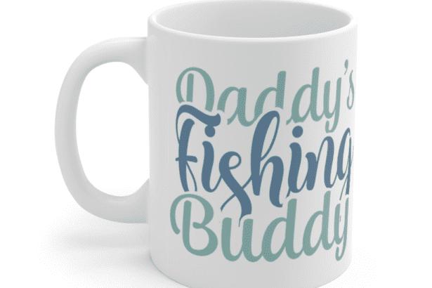 Daddy's Fishing Buddy – White 11oz Ceramic Coffee Mug (2)