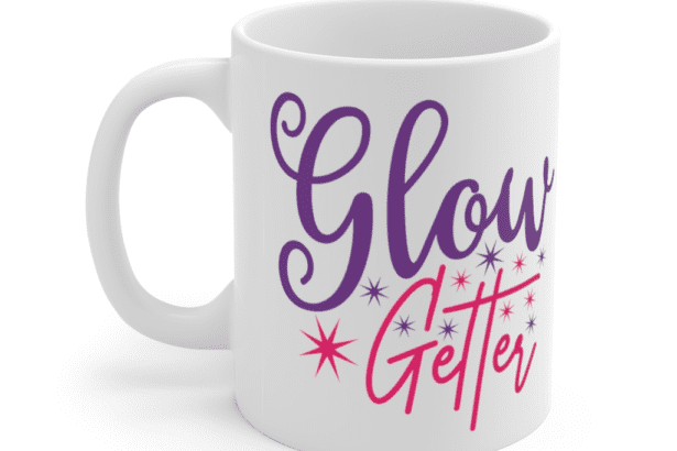 Glow Getter – White 11oz Ceramic Coffee Mug (3)