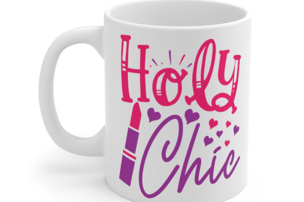 Holy Chic – White 11oz Ceramic Coffee Mug (3)