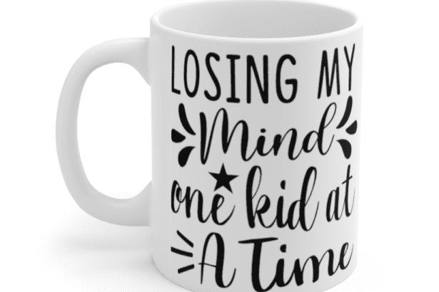Losing my mind one kid at a time – White 11oz Ceramic Coffee Mug (2)