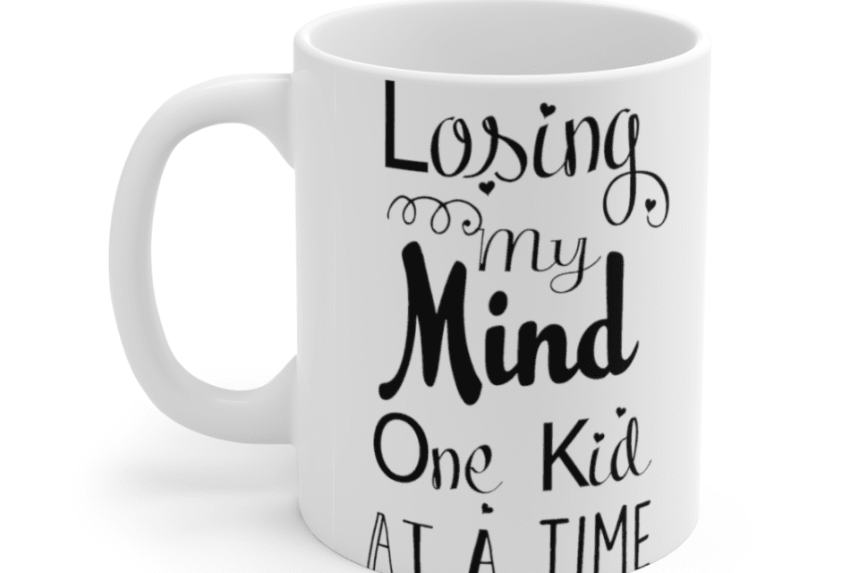 Losing my mind one kid at a time – White 11oz Ceramic Coffee Mug (3)