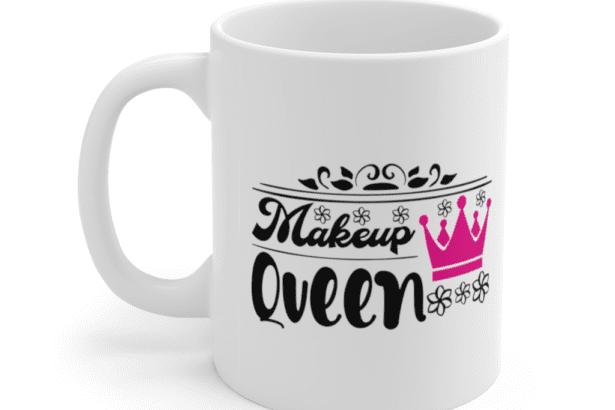 Makeup Queen – White 11oz Ceramic Coffee Mug (4)