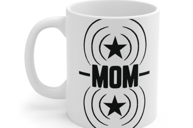 Mom – White 11oz Ceramic Coffee Mug (2)