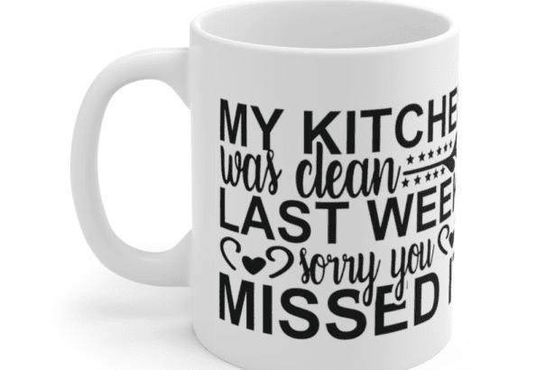 My kitchen was clean last week sorry you missed it – White 11oz Ceramic Coffee Mug (5)
