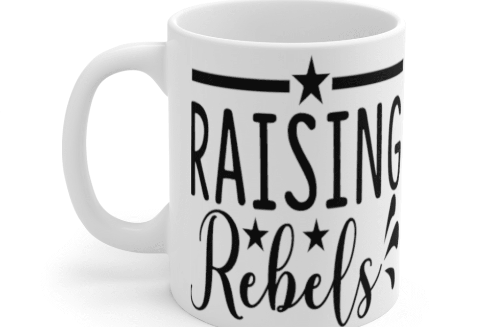 Raising Rebels – White 11oz Ceramic Coffee Mug (2)