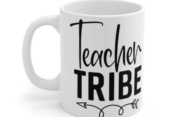 Teacher Tribe – White 11oz Ceramic Coffee Mug (3)