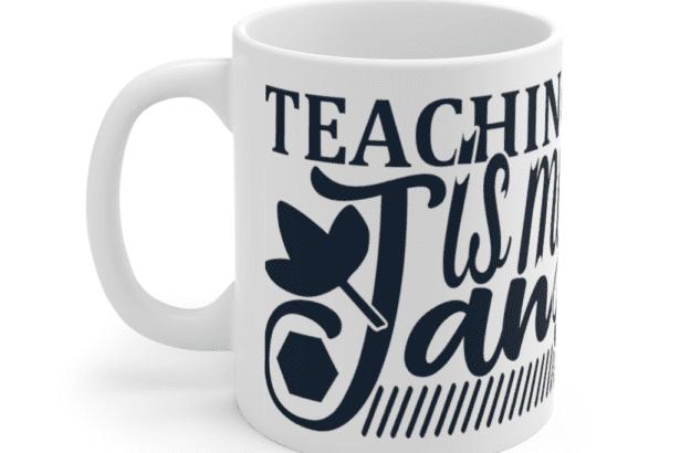 Teaching is my Jam – White 11oz Ceramic Coffee Mug (2)