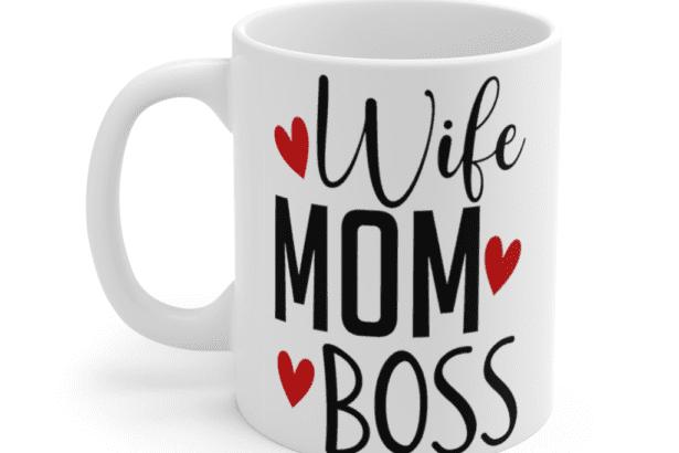 Wife Mom Boss – White 11oz Ceramic Coffee Mug (5)