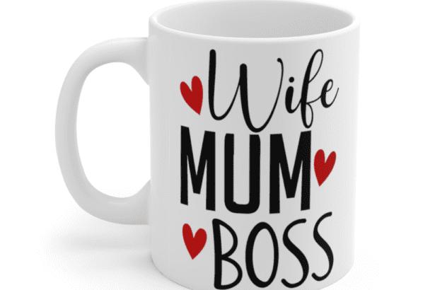 Wife Mum Boss – White 11oz Ceramic Coffee Mug (2)