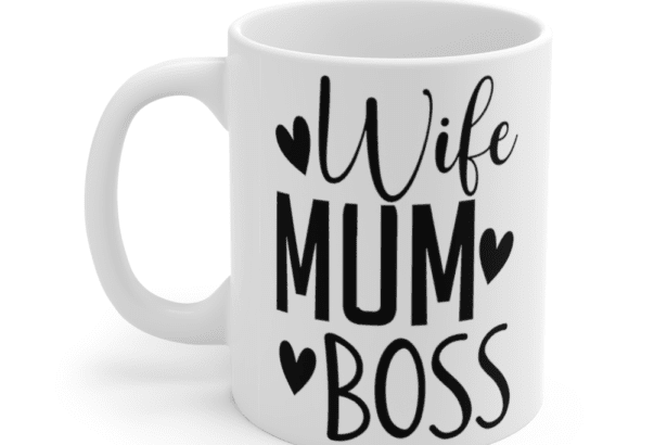 Wife Mum Boss – White 11oz Ceramic Coffee Mug (3)