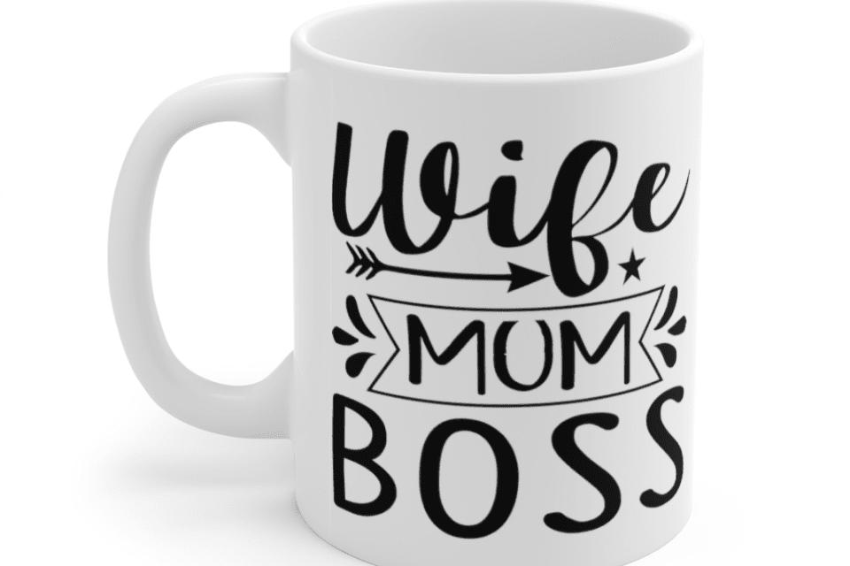 Wife Mum Boss – White 11oz Ceramic Coffee Mug (4)